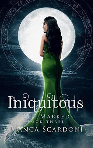 Iniquitous (The Marked, #3)