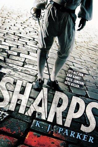 Sharps by K.J. Parker