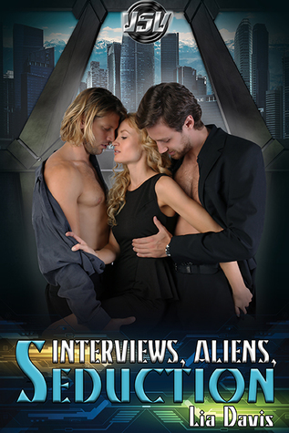 Interviews, Aliens, and Seduction (Vega Space Vacations #2)