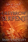 Greybrow Serpent (Silver and Orchids, #2)