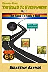 Memoirs From The Road To Everywhere: The Road To Rock n Roll