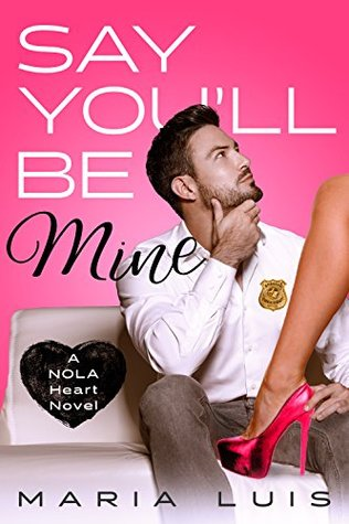 Say You'll Be Mine by Maria Luis