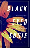 Black-Eyed Susie: A Short Story