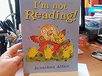 I'M NOT READING !