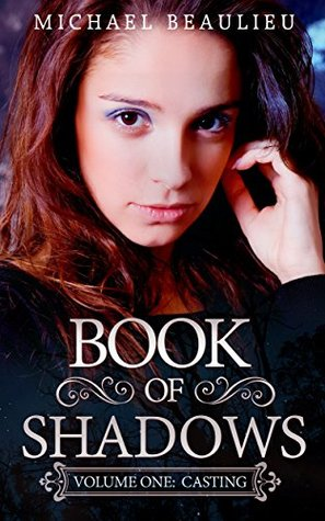 Book of Shadows: Volume #1: Casting