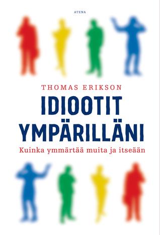 Idiootit ympärilläni by Thomas Erikson