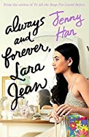 Always and Forever, Lara Jean (To All the Boys I've Loved Before, #3)