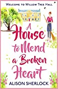 A House to Mend a Broken Heart