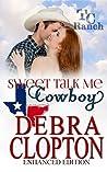 SWEET TALK ME, COWBOY: Enhanced Edition (Turner Creek Ranch Book 4)