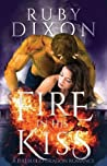 Fire in His Kiss (Fireblood Dragons, #2)