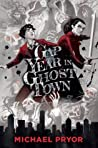 Gap Year in Ghost Town by Michael Pryor
