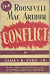 The Roosevelt-MacArthur Conflict by James K. Eyre