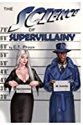 The Science of Supervillainy