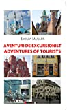 Aventuri de excursionist/ Adventures of tourists