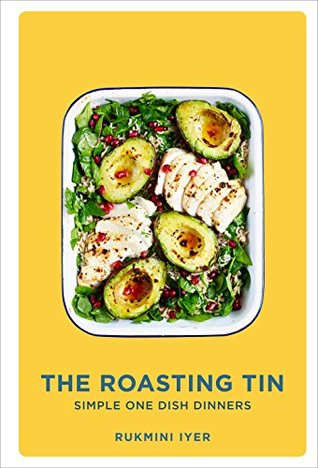 The Roasting Tin: Simple One Dish Dinners