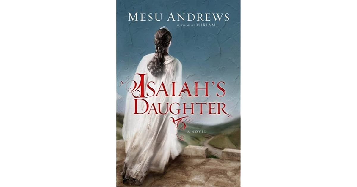 Isaiah's Daughter (Prophets and Kings, #1) by Mesu Andrews