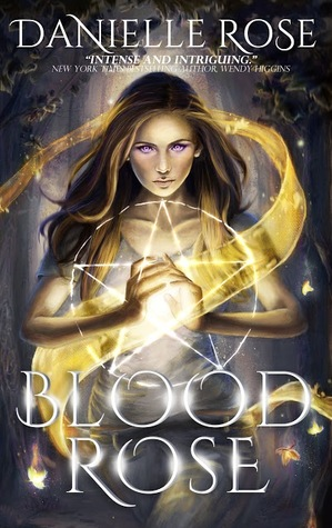 Blood Rose (Blood Books, #1) by Danielle Rose