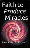 Faith to Produce ...