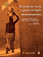 Everybody loves a good drought: Stories from India's Poorest Districts