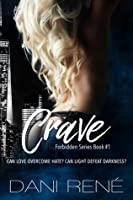 Crave (Forbidden Series, #1)