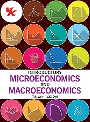 Introductory Microeconomics and Macroeconomics by T R  Jain