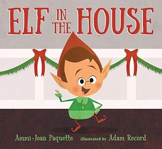 Elf in the House by Ammi-Joan Paquette