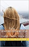 A Word Behind You (Isaiah Cadre #2)