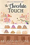 The Chocolate Touch (Love at the Chocolate Shop, #8)
