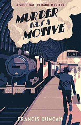 Murder has a Motive (Mordecai Tremaine #2)
