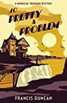 So Pretty a Problem (Mordecai Tremaine #3)