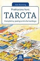 Praktyczny kurs Tarota.Kompletny podręcznik dla początkujących