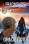 A Fragmented Journey by Gracie Guy
