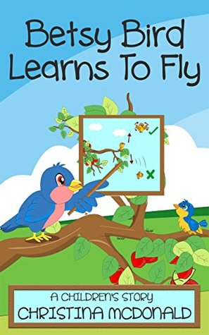 Betsy Bird Learns To Fly: Free audio book included. Children's bedtime rhyming picture story book. Preschool book for kids ages 2-4