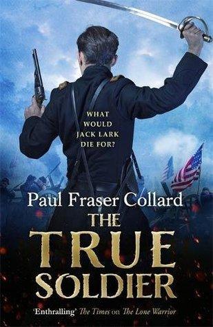 The True Soldier (Jack Lark #6)