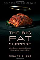 The Big Fat Surprise: Why Meat, Butter, and Cheese Belong in a Healthy Diet