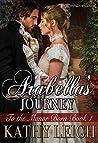 Arabella's Journey (To The Manor Born Book 1)