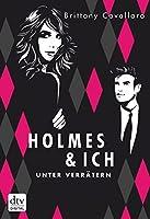 Unter Verrätern (Holmes und ich, #2)