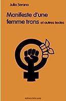 Manifeste d'une femme trans et d'autres textes