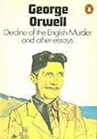 Decline of the English Murder and Other Essays