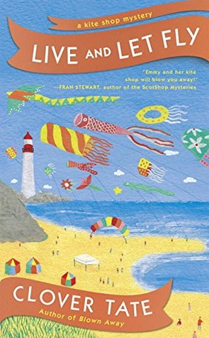Live and Let Fly (Kite Shop Mystery #2)