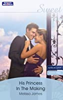 His Princess in the Making (Suddenly Royal! #2)
