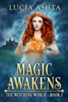 Magic Awakens by Lucia Ashta