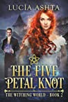 The Five-Petal Knot (The Witching World, #2)