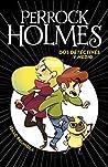Dos detectives y medio (Perrock Holmes, #1)