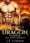Dragon: Charlie (The Clan Legacy, #3)
