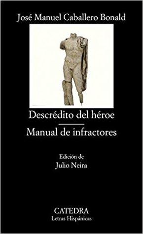 Descrédito del héroe; Manual de infractores