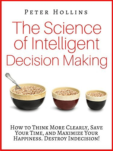 The Science of Intelligent Decision Making by Pete