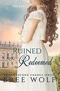 Ruined & Redeemed: The Earl's Fallen Wife (Love's Second Chance, #5)