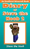 Diary of Steve the Noob 2 (An Unofficial Minecraft Book) ( Diary of Steve the Noob Collection)