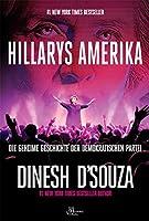 Hillarys Amerika: Die geheime Geschichte der demokratische Partei